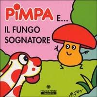 Pimpa e... il fungo sognatore
