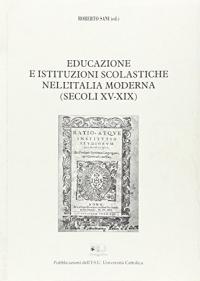 Educazione e istituzioni scolastiche nell'Italia moderna, secoli 15.-19.
