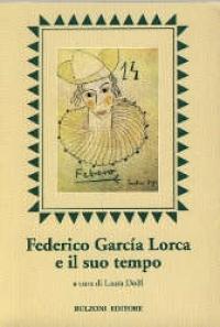 Federico Garcia Lorca e il suo tempo