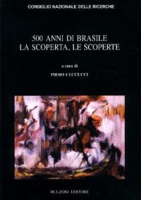 500 anni di Brasile. La scoperta, le scoperte