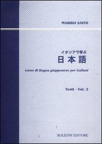 Corso di lingua giapponese per italiani : Testi / Mariko Saito. 2. / Mariko Saito