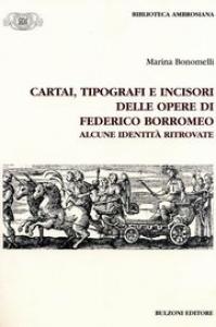 Cartai, tipografi e incisori delle opere di Federico Borromeo
