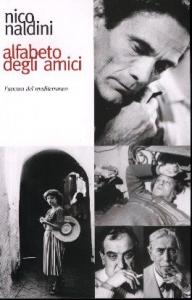 Alfabeto degli amici / Nico Naldini ; a cura di Nicola De Cilia