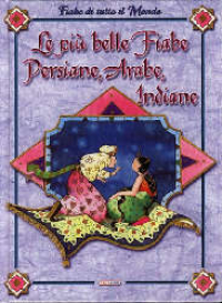 Le  piu' belle fiabe persiane, arabe, indiane
