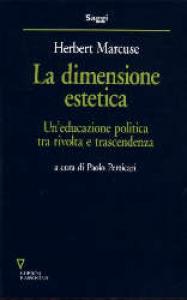 La dimensione estetica e altri scritti