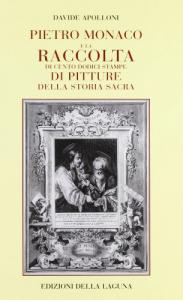 Pietro Monaco e la raccolta di cento dodici stampe di pitture della storia sacra
