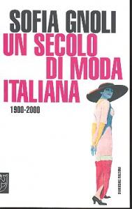 Un secolo di moda italiana