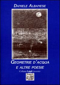 Geometrie d'acqua e altre poesie