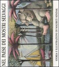 Nel paese dei mostri selvaggi : storia e illustrazioni di / Maurice Sendak ; traduzione di Antonio Porta