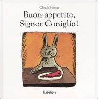 Buon appetito, Signor Coniglio! / Claude Boujon