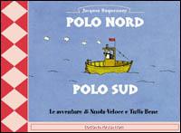 Polo Nord Polo Sud