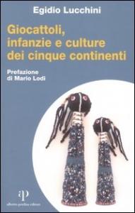 Giocattoli, infanzie e culture dei cinque continenti