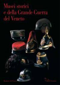 Musei storici e della grande guerra del Veneto