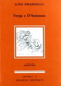 Verga e D'Annunzio / Luigi Pirandello ; a cura di Massimo Onofri