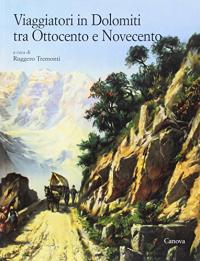 Viaggiatori in Dolomiti tra Ottocento e Novecento