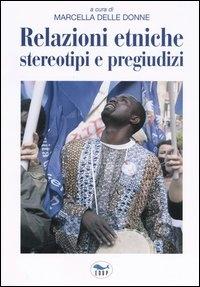 Relazioni etniche, stereotipi e pregiudizi