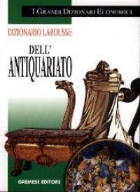 Dizionario dell'antiquariato maggiore e minore