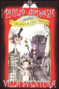 La trilogia di Eddie Dickens / Philip Ardagh. Villa Sventura