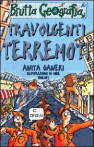 Travolgenti terremoti / Anita Ganeri ; illustrazioni Mike Phillips