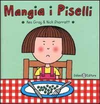 Mangia i piselli / Kes Gray & Nick Sharratt