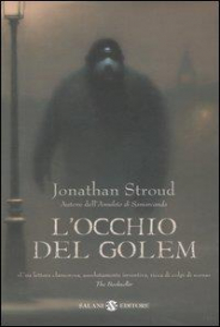 L' occhio del Golem : libro 2. della Trilogia di Bartimeus / Jonathan Stroud ; traduzione di Riccardo Cravero