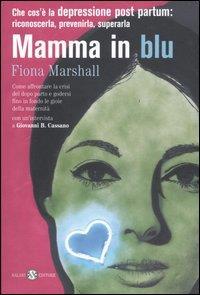 Mamma in blu / Fiona Marshall ; prefazione di Silvano Agosti ; con un saggio finale di Paolo Consigli