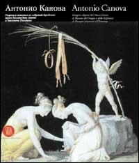 Antonio Canova: disegni e dipinti del Museo Civico di Bassano del Grappa e della Gipsoteca di Possagno presentati all'Ermitage