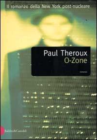 O-Zone / Paul Theroux ; traduzione di Fenisia Iacono Giannini