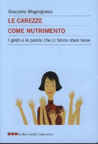 Le carezze come nutrimento