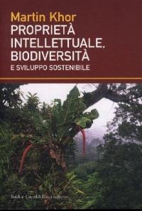 Proprieta' intellettuale, biodiversita' e sviluppo sostenibile