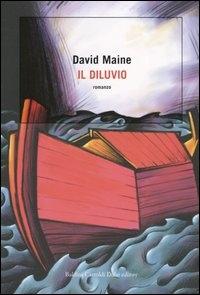 Il diluvio / David Maine ; traduzione di Mariangela Pizzera Rosa