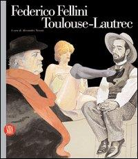 Toulouse-Lautrec, Federico Fellini