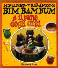 Bim, bam, bum e il pane degli orsi