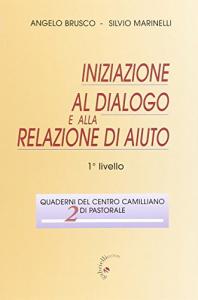 Iniziazione al dialogo e alla relazione di aiuto