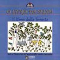 Il libro della foresta = O livro da selva / testo e illustrazioni [di] Alda ... [et al.] ; a cura di Bianca Bencivenni e Paul Clark