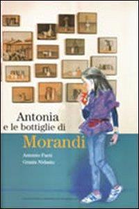 Antonia e le bottiglie di Morandi