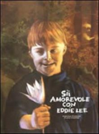 Sii amorevole con Eddie Lee