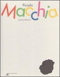 Piccola macchia / Lionel Le Nèouanic