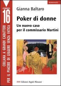 Poker di donne : un nuovo caso per il commissario Martini / Gianna Baltaro