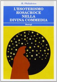 L'esoterismo Rosacroce nella Divina Commedia