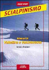 Scialpinismo itinerari in Valtellina e Valchiavenna