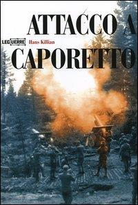 Attacco a Caporetto / Hans Killian ; traduzione di Flavia Paoli