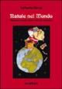 Natale nel mondo : usanze e ricette delle festività natalizie / Raffaella Sforza