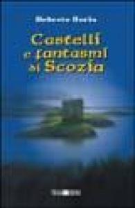 Castelli e fantasmi di Scozia