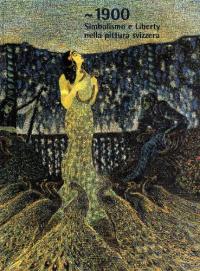 1900: simbolismo e Liberty nella pittura svizzera