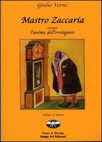 Mastro Zaccaria, ovvero, L'anima dell'orologiaio