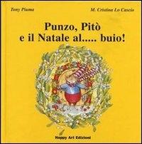 Punzo, Pitò e il Natale al... buio! / testi di Tony Piuma ; illustrazioni di M. Cristina Lo Cascio