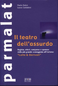Parmalat, il teatro dell'assurdo