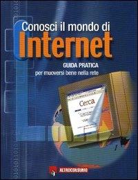 Conosci il mondo di Internet