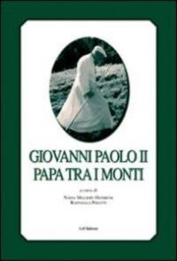 Giovanni Paolo II papa tra i monti